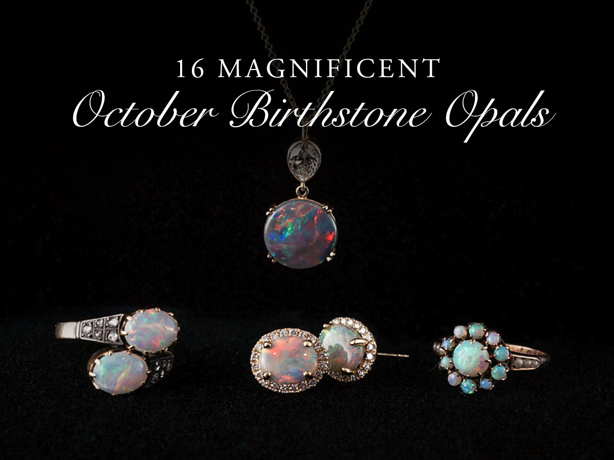 16 Magnificent October Birthstone Opals